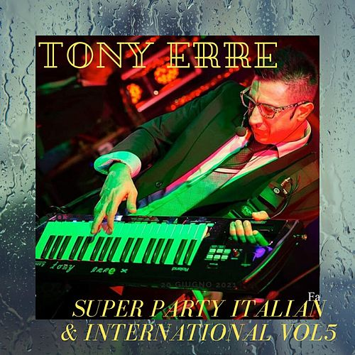 Super Party Italian & International, Vol. 5 by Tony Erre