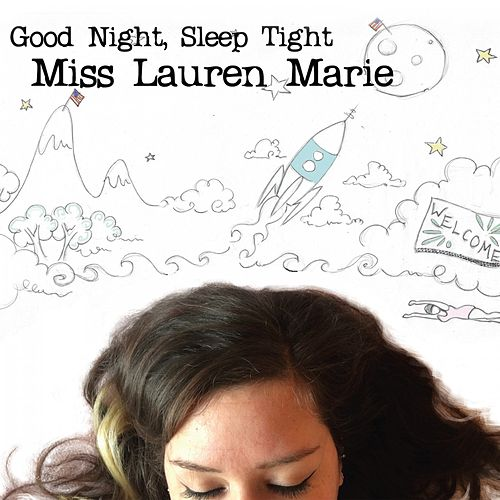 Good Night, Sleep Tight by Miss Lauren Marie