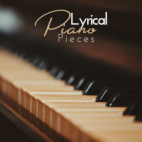 Lyrical Piano Pieces by Piano Jazz Background Music Masters