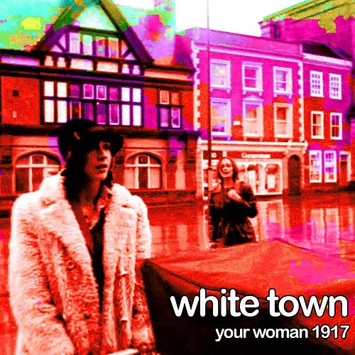 Your Woman 1917 by White Town