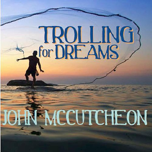Trolling for Dreams de John McCutcheon
