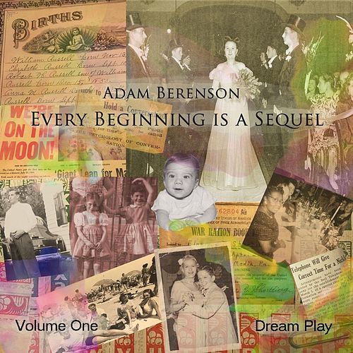 Every Beginning Is a Sequel, Vol. One de Adam Berenson