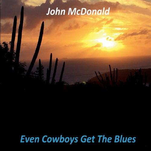 Even Cowboys Get the Blues de John McDonald