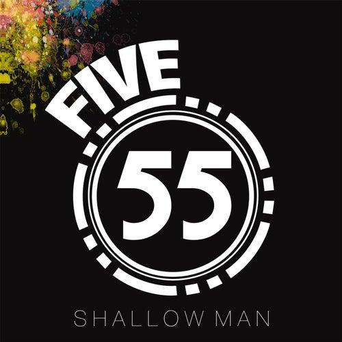 Shallow Man de 555