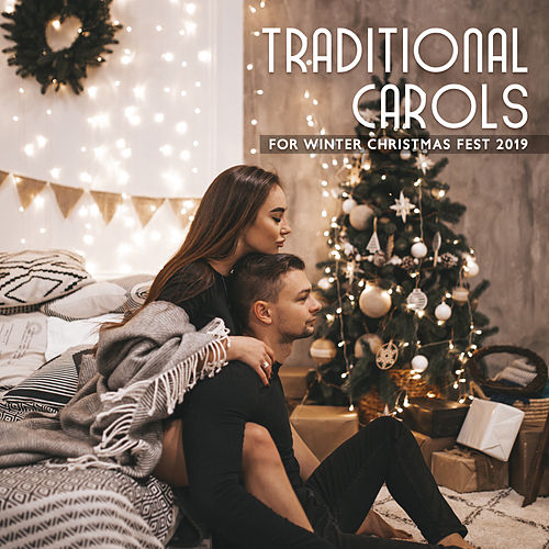 Traditional Carols for Winter Christmas Fest 2019 von Christmas Hits