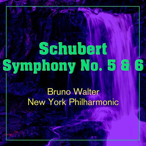 Schubert: Symphony Nos. 5 & 6 von New York Philharmonic