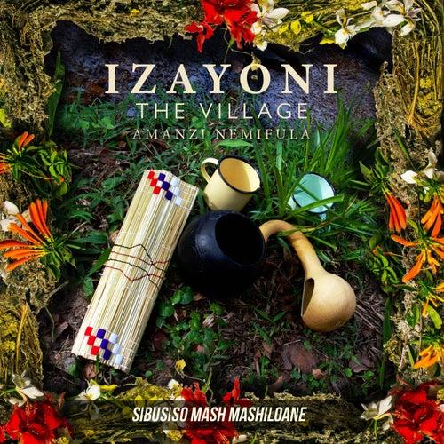 Izayoni the Village: Amanzi Nemifula de Sibusiso Mash Mashiloane