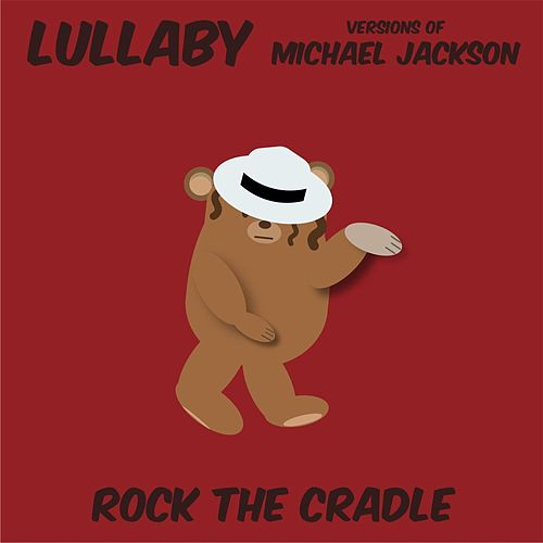 Lullaby Versions of Michael Jackson von Rock the Cradle