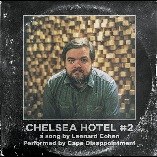 Chelsea Hotel #2 by Cape Disappointment