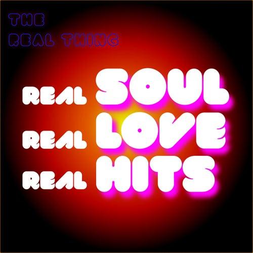 Real Soul / Real Love / Real Hits di The Real Thing