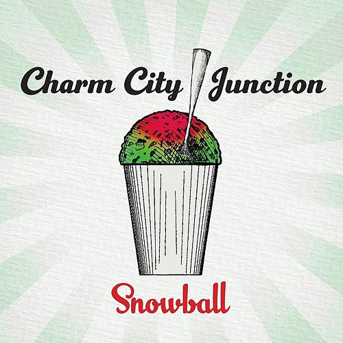 Snowball by Charm City Junction