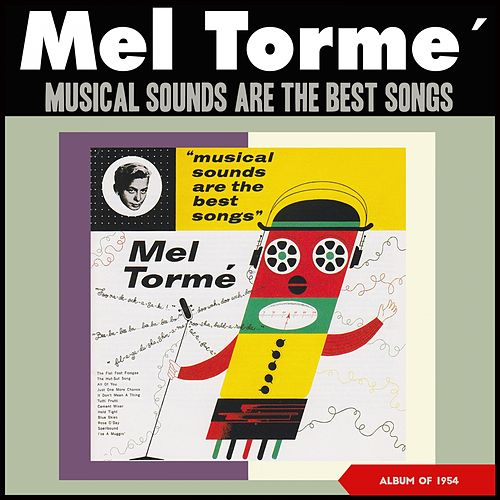 Musical Sounds Are the Best Songs (Album of 1954) di Mel Tormè