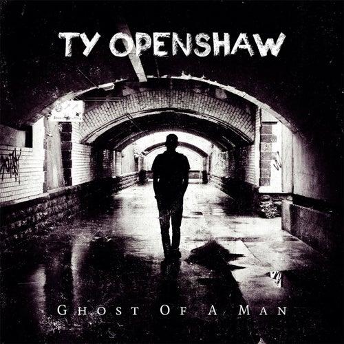 Ghost of a Man de Ty Openshaw