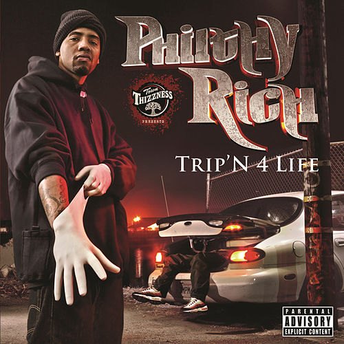 Trip'n 4 Life by Philthy Rich