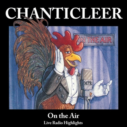On the Air (Live) by Chanticleer