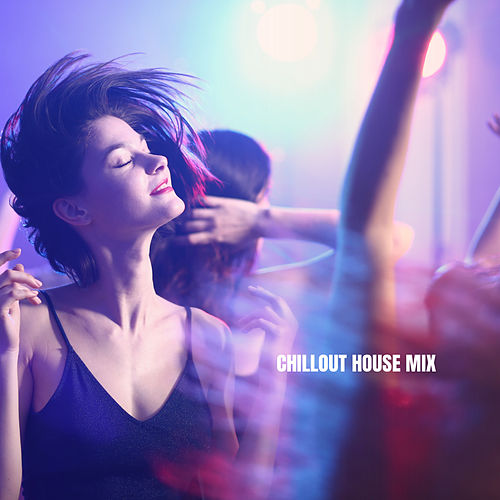 Chillout House Mix by Lounge Cafe
