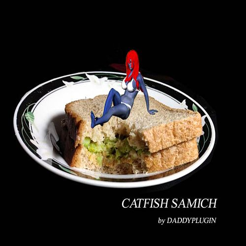 Catfish Samich by DaddyPlugin