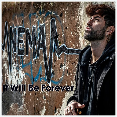 It Will Be Forever by Nema