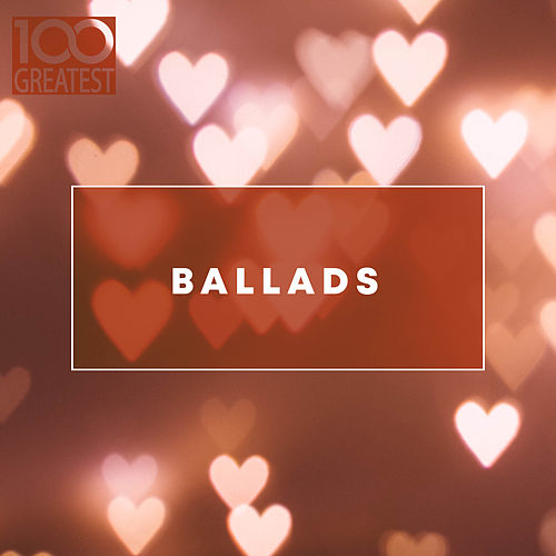 100 Greatest Ballads de Various Artists