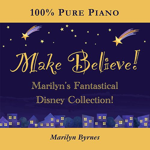 Make Believe! Marilyn's Fantastical Disney Collection! by Marilyn Byrnes