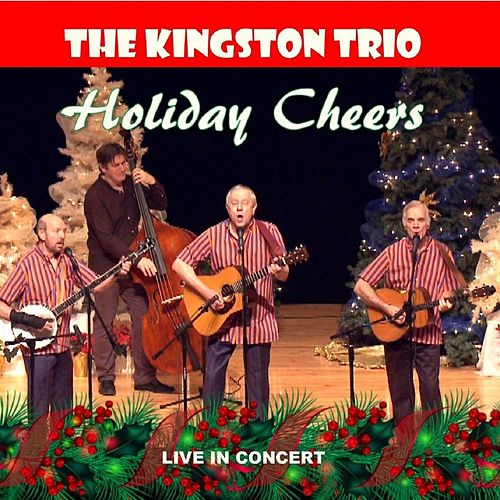 The Kingston Trio Holiday Cheers (Live in Concert) by The Kingston Trio