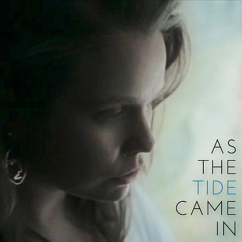 As the Tide Came In by Aisling Urwin