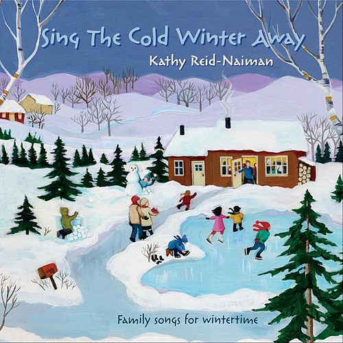 Sing the Cold Winter Away de Kathy Reid-Naiman
