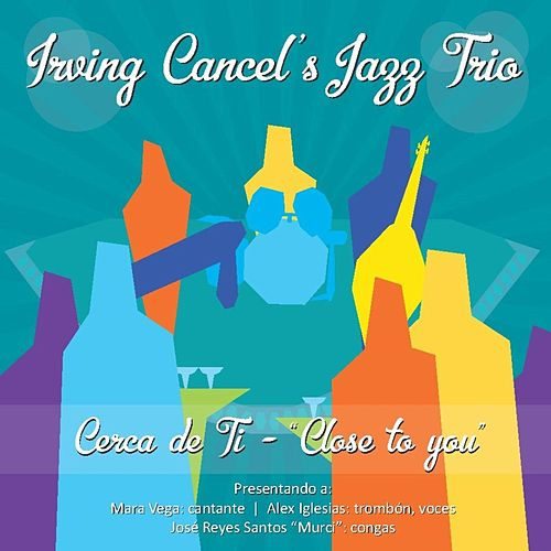 Close to You de Irving Cancel's Jazz Trio
