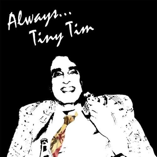 Always, Tiny Tim von Tiny Tim