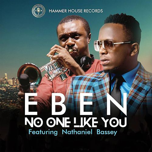No One Like You (feat. Nathaniel Bassey) by Eben