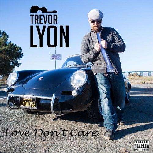 Love Don't Care de Trevor Lyon