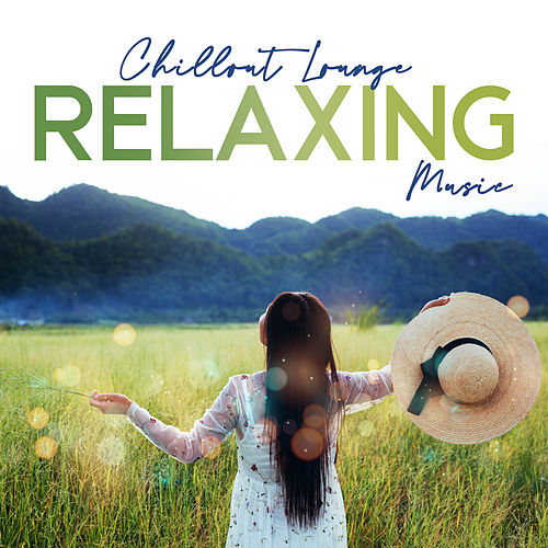Chillout Lounge Relaxing Music von Chillout Lounge