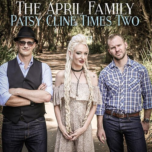 Patsy Cline Times Two de The April Family