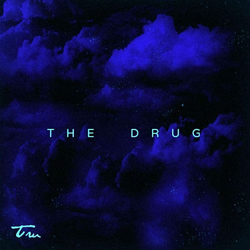 The Drug by Tru