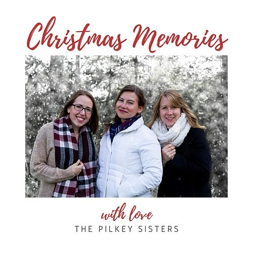 Christmas Memories by The Pilkey Sisters