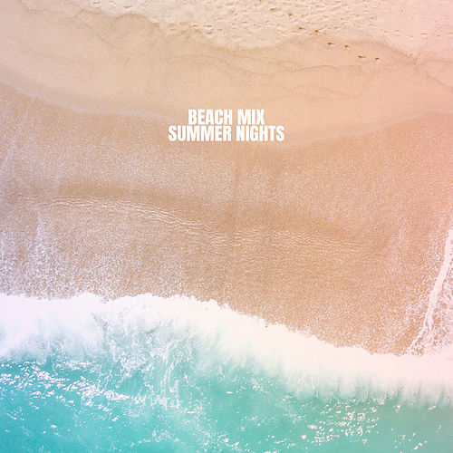 Beach Mix - Summer Nights by Bar Lounge