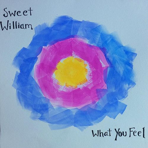What You Feel by Sweet William