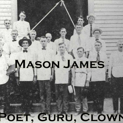 Poet, Guru, Clown de Mason James