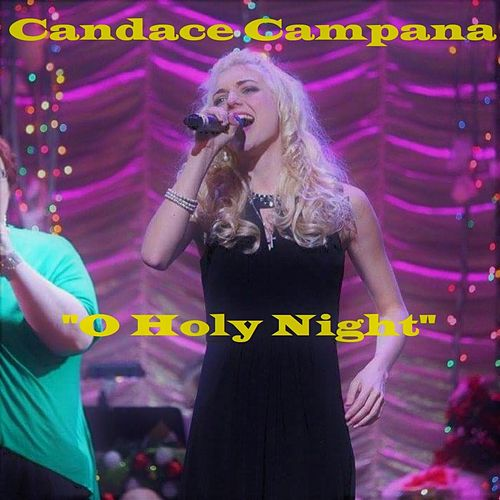 O Holy Night by Candace Campana