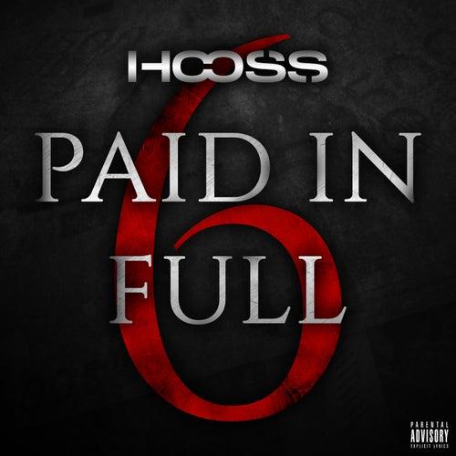 Paid In Full 6 de Hooss