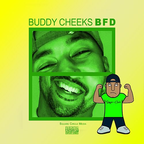 Bfd by Buddy Cheeks
