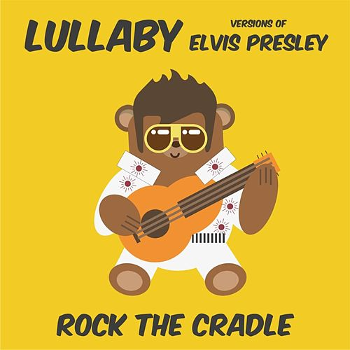 Lullaby Versions of Elvis Presley von Rock the Cradle