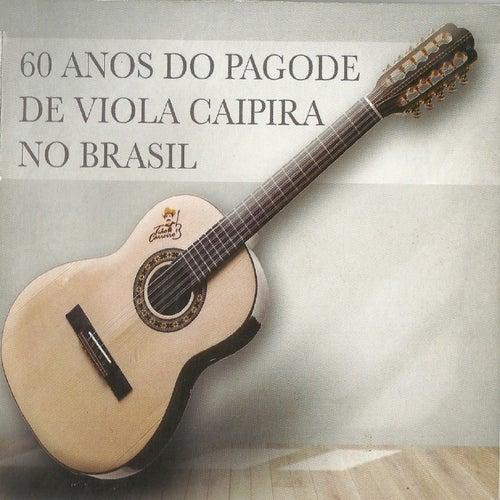 60 Anos do Pagode de Viola Caipira no Brasil de Vários Artistas