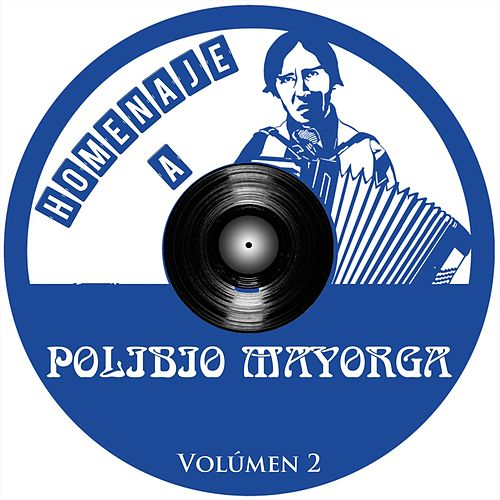 Homenaje a Polibio Mayorga, Vol. 2 de Various Artists