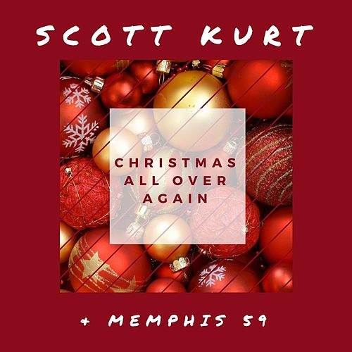 Christmas All over Again by Scott Kurt