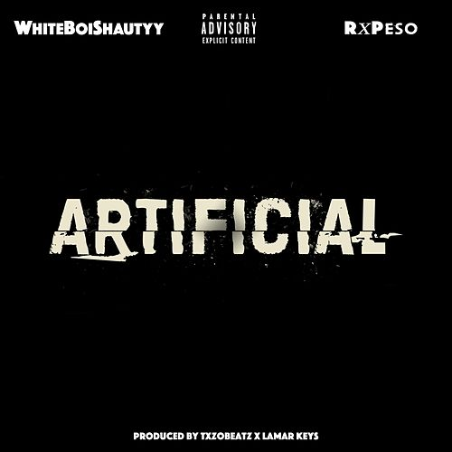 Artificial (feat. Rx Peso) by Whiteboishautyy