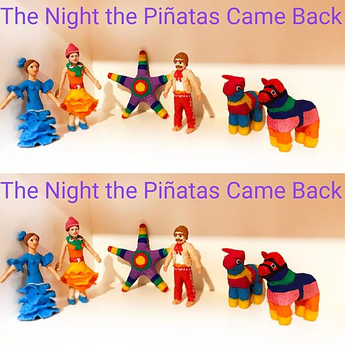 The Night the Piñatas Came Back by The Roving Apatosaurus
