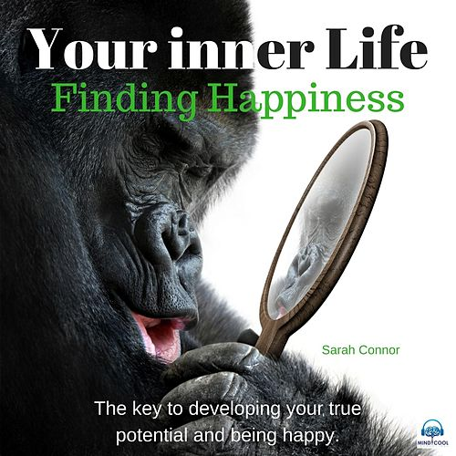 Your Inner Life: Finding Happiness by Sarah Connor