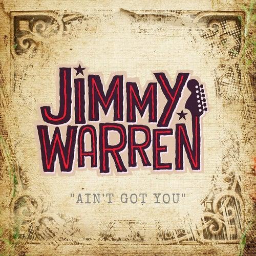 Ain't Got You de Jimmy Warren