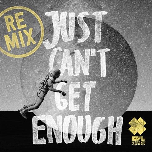 Just Can't Get Enough (feat. Pressyes) (Remixes) von Gudrun von Laxenburg